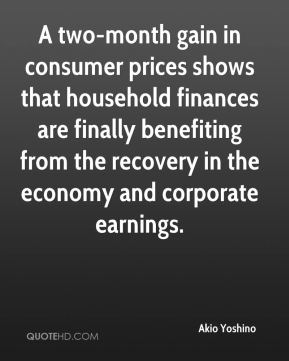 A two-month gain in consumer prices shows that household finances are finally benefiting from the recovery in the economy and corporate earnings.