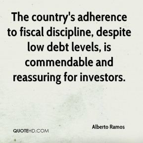 Alberto Ramos - The country's adherence to fiscal discipline, despite low debt levels, is commendable and reassuring for investors.