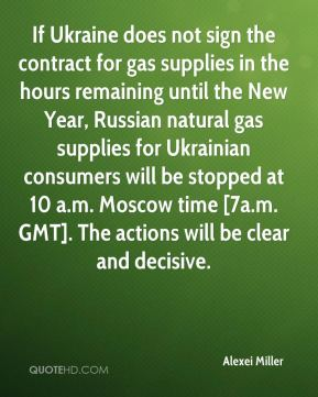 If Ukraine does not sign the contract for gas supplies in the hours remaining until the New Year, Russian natural gas supplies for Ukrainian consumers will be stopped at 10 a.m. Moscow time [7a.m. GMT]. The actions will be clear and decisive.