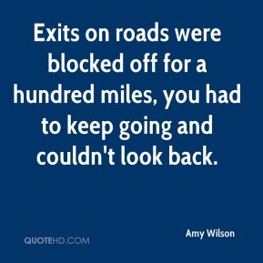 Amy Wilson - Exits on roads were blocked off for a hundred miles, you had to keep going and couldn't look back.
