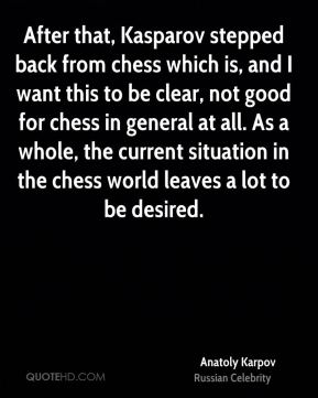 After that, Kasparov stepped back from chess which is, and I want this to be clear, not good for chess in general at all. As a whole, the current situation in the chess world leaves a lot to be desired.