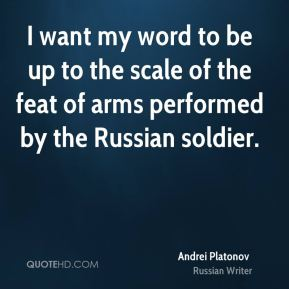 I want my word to be up to the scale of the feat of arms performed by the Russian soldier.