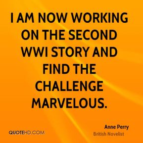 I am now working on the second WWI story and find the challenge marvelous.