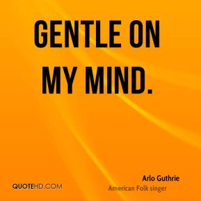 Gentle on My Mind.
