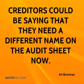 Creditors could be saying that they need a different name on the audit sheet now.