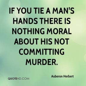 when committing murder is morally justified Manslaughter if the person who committed it did so in the heat of passion caused  by  render the killing objectively less wrongful or partially justified it is, rather.