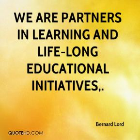 Bernard Lord - We are partners in learning and life-long educational initiatives.