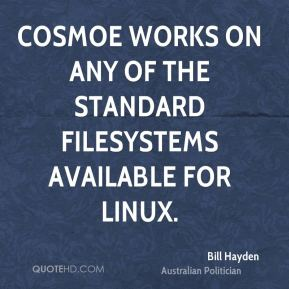 Bill Hayden - Cosmoe works on any of the standard filesystems available for Linux.