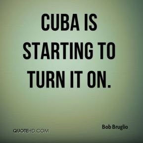 Cuba is starting to turn it on.
