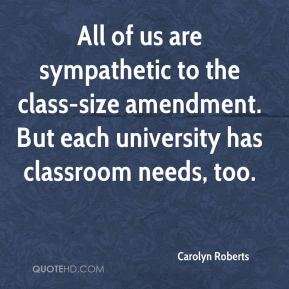 Carolyn Roberts - All of us are sympathetic to the class-size amendment. But each university has classroom needs, too.