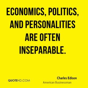 Economics, politics, and personalities are often inseparable.