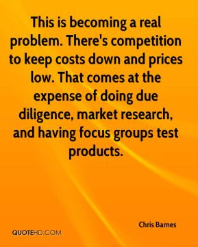 This is becoming a real problem. There's competition to keep costs down and prices low. That comes at the expense of doing due diligence, market research, and having focus groups test products.