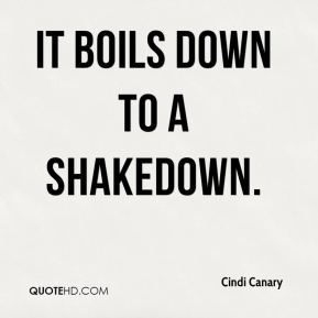 Cindi Canary - It boils down to a shakedown.