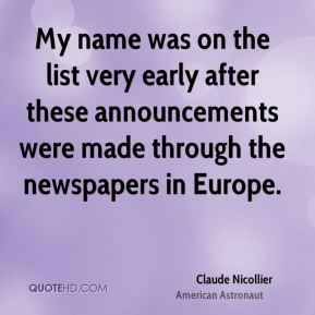 My name was on the list very early after these announcements were made through the newspapers in Europe.