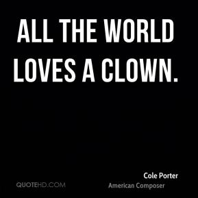 Cole Porter - All the world loves a clown.
