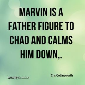 Marvin is a father figure to Chad and calms him down.