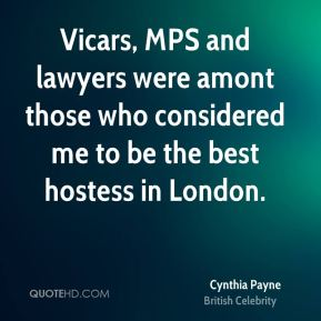 Cynthia Payne - Vicars, MPS and lawyers were amont those who considered me to be the best hostess in London.