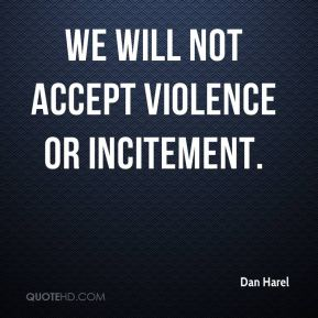 We will not accept violence or incitement.