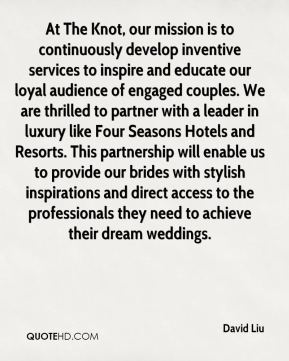 At The Knot, our mission is to continuously develop inventive services to inspire and educate our loyal audience of engaged couples. We are thrilled to partner with a leader in luxury like Four Seasons Hotels and Resorts. This partnership will enable us to provide our brides with stylish inspirations and direct access to the professionals they need to achieve their dream weddings.