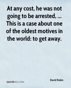 At any cost, he was not going to be arrested, ... This is a case about one of the oldest motives in the world: to get away.