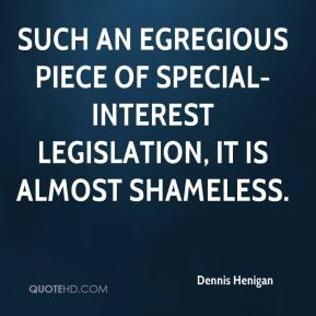 such an egregious piece of special-interest legislation, it is almost shameless.
