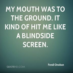 Fendi Onobun - My mouth was to the ground. It kind of hit me like a blindside screen.