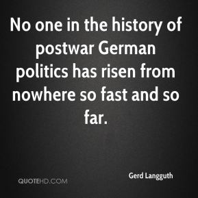 Gerd Langguth - No one in the history of postwar German politics has risen from nowhere so fast and so far.