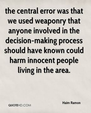 Haim Ramon - the central error was that we used weaponry that anyone involved in the decision-making process should have known could harm innocent people living in the area.