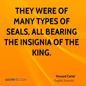 They were of many types of seals, all bearing the insignia of the King.