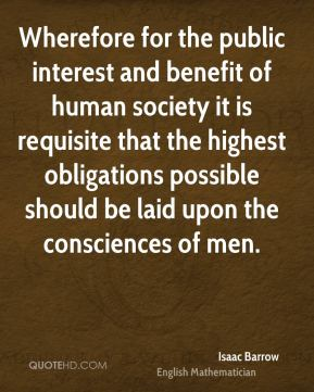Wherefore for the public interest and benefit of human society it is requisite that the highest obligations possible should be laid upon the consciences of men.