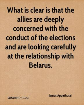 James Appathurai - What is clear is that the allies are deeply concerned with the conduct of the elections and are looking carefully at the relationship with Belarus.