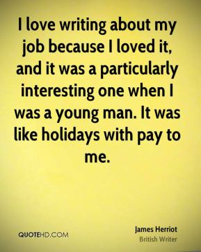I love writing about my job because I loved it, and it was a particularly interesting one when I was a young man. It was like holidays with pay to me.