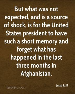 But what was not expected, and is a source of shock, is for the United States president to have such a short memory and forget what has happened in the last three months in Afghanistan.