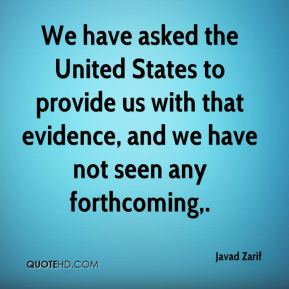 We have asked the United States to provide us with that evidence, and we have not seen any forthcoming.