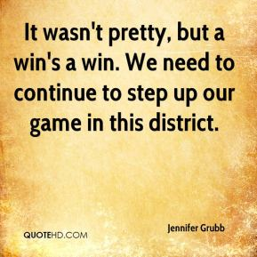 It wasn't pretty, but a win's a win. We need to continue to step up our game in this district.
