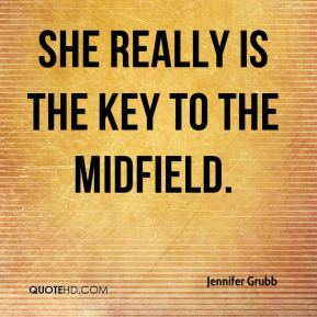 She really is the key to the midfield.