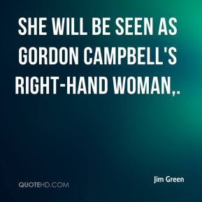 She will be seen as Gordon Campbell's right-hand woman.