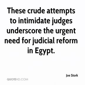 These crude attempts to intimidate judges underscore the urgent need for judicial reform in Egypt.