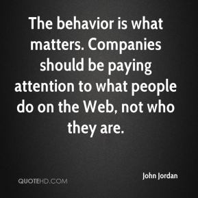 The behavior is what matters. Companies should be paying attention to what people do on the Web, not who they are.