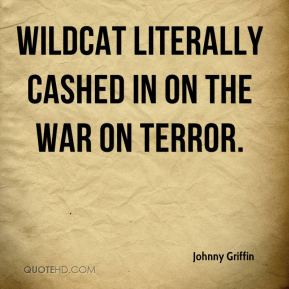 Wildcat literally cashed in on the war on terror.