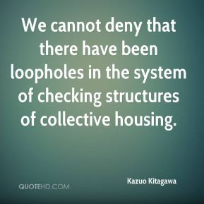 Kazuo Kitagawa  - We cannot deny that there have been loopholes in the system of checking structures of collective housing.