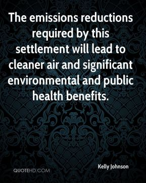 Kelly Johnson  - The emissions reductions required by this settlement will lead to cleaner air and significant environmental and public health benefits.