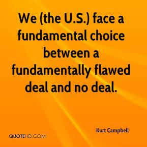 We (the U.S.) face a fundamental choice between a fundamentally flawed deal and no deal.
