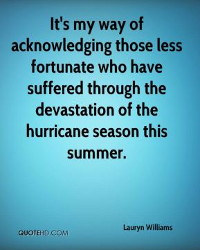 Lauryn Williams  - It's my way of acknowledging those less fortunate who have suffered through the devastation of the hurricane season this summer.