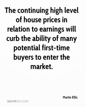 The continuing high level of house prices in relation to earnings will curb the ability of many potential first-time buyers to enter the market.