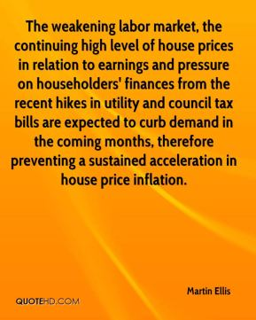 The weakening labor market, the continuing high level of house prices in relation to earnings and pressure on householders' finances from the recent hikes in utility and council tax bills are expected to curb demand in the coming months, therefore preventing a sustained acceleration in house price inflation.