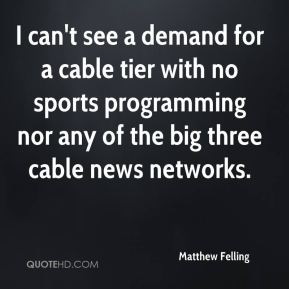 I can't see a demand for a cable tier with no sports programming nor any of the big three cable news networks.