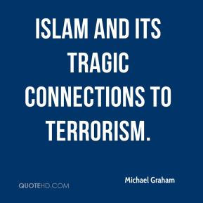 Michael Graham  - Islam and its tragic connections to terrorism.