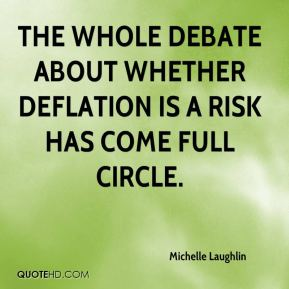 Michelle Laughlin  - The whole debate about whether deflation is a risk has come full circle.