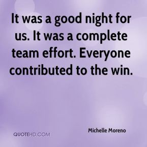 It was a good night for us. It was a complete team effort. Everyone contributed to the win.